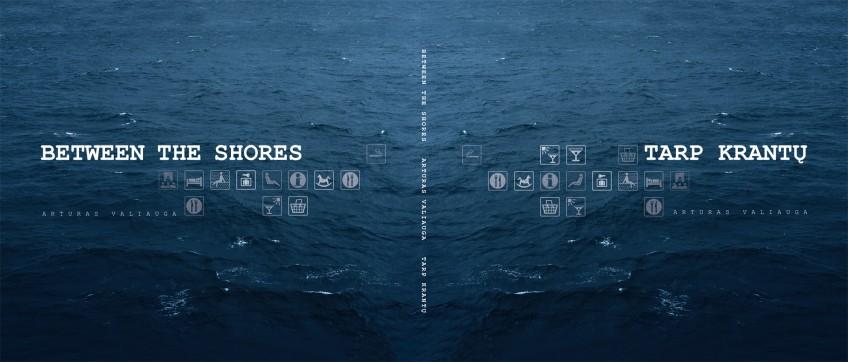 Between the Shores. Arturas Valiauga