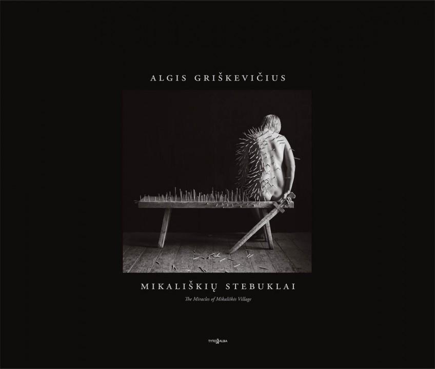 """Algio Griškevičiaus knyga """"Mikališkių stebuklai"""